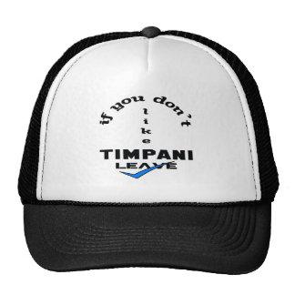Si usted no tiene gusto de licencia del Timpani Gorro De Camionero