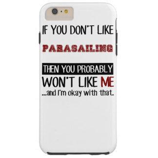 Si usted no tiene gusto de Parasailing fresco Funda Resistente iPhone 6 Plus