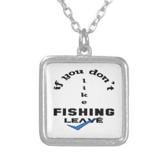Si usted no tiene gusto de pescar licencia colgante cuadrado