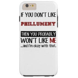 Si usted no tiene gusto de Phillumeny fresco Funda Resistente iPhone 6 Plus