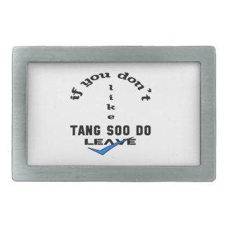 Si usted no tiene gusto de Tang Soo váyase Hebillas Cinturon Rectangulares