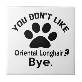 ¿Si usted no tiene gusto del gato de pelo largo Azulejo Cuadrado Pequeño