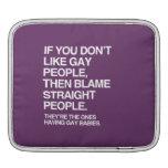 SI USTED NO TIENE GUSTO LA GENTE GAY ENTONCES CULP MANGAS DE iPad