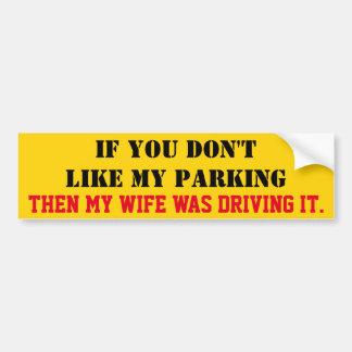 Si usted no tiene gusto mi esposa del pegatina para auto