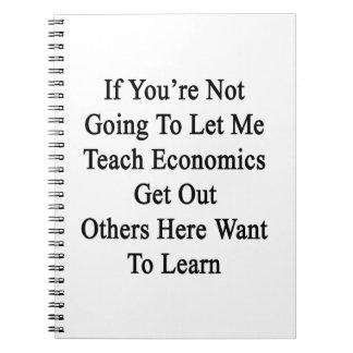 Si usted no va a dejarme enseñar a la economía libretas espirales