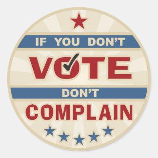 Si usted no vota no se queje pegatina redonda