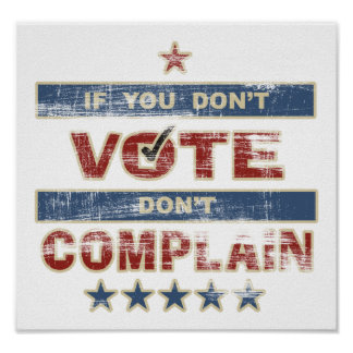 Si usted no vota no se queje póster