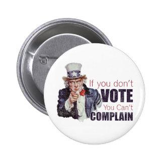 Si usted no vota, usted no puede quejarse - apenad pin redondo 5 cm