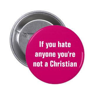 Si usted odia cualquier persona usted no es un cri pin redondo de 2 pulgadas