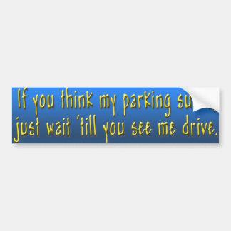 si usted piensa mi estacionamiento chupa etiqueta de parachoque