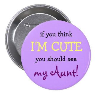 ¡Si usted piensa que soy lindo usted debe ver a mi Pin Redondo De 3 Pulgadas