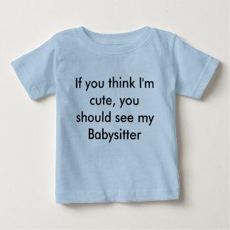 Si usted piensa que soy lindo, usted debo ver mi playera de bebé