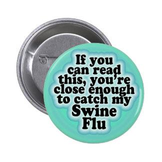 Si usted puede leer este botón de la gripe de los  pins