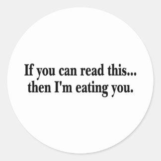 Si usted puede leer este entonces Im que le come Etiqueta Redonda