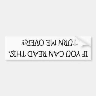 Si usted puede leer esto, déme la vuelta pegatina de parachoque
