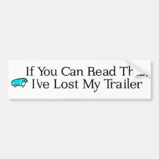 Si usted puede leer esto, he perdido mi remolque pegatina para auto