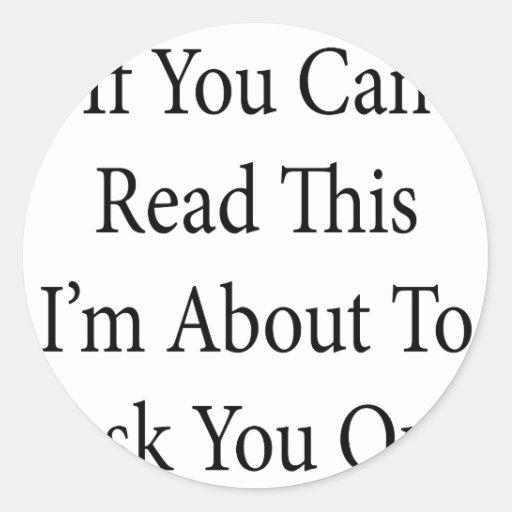 Si usted puede leer esto que estoy a punto de etiquetas redondas