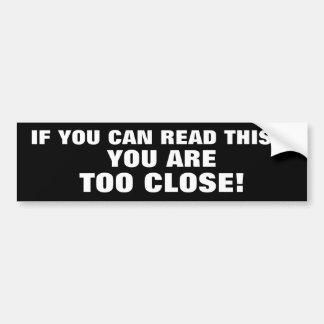 Si usted puede leer esto. Su barco está demasiado  Etiqueta De Parachoque