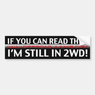 ¡Si usted puede leer esto, todavía estoy en 2WD! Pegatina Para Auto