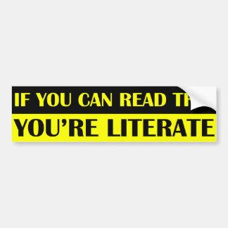 Si usted puede leer esto usted es pegatina letrado pegatina para auto