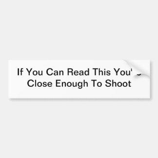 Si usted puede leer esto usted está bastante cerca pegatina de parachoque