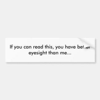 Si usted puede leer esto, usted tiene mejor vista… pegatina para auto