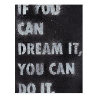 Si usted puede soñarlo, usted puede hacerlo postales