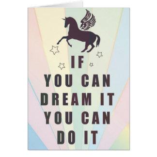si usted puede soñarlo, usted puede hacerlo tarjeta de felicitación