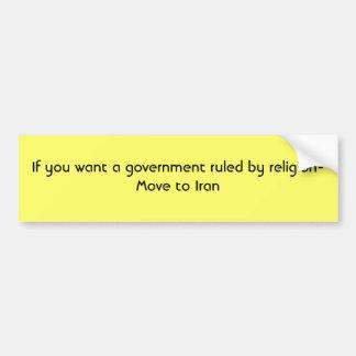 Si usted quiere a un gobierno gobernado por los mo pegatina para auto