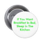 Si usted quiere el desayuno en cama, duerma en la  pin