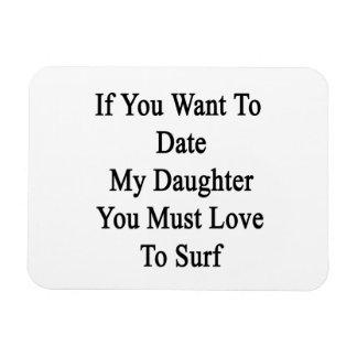 Si usted quiere hasta la fecha a mi hija usted imanes rectangulares