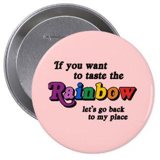 Si usted quiere probar el arco iris pin redondo de 4 pulgadas