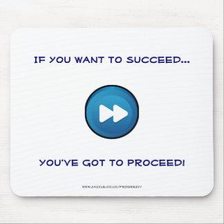 ¡Si usted quiere tener éxito usted tiene que proce Alfombrillas De Raton
