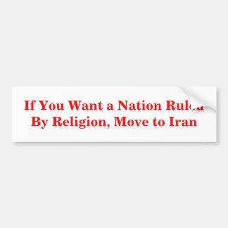 Si usted quiere una nación gobernada por la religi pegatina para auto