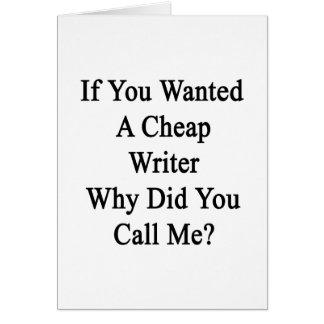 ¿Si usted quiso a un escritor barato porqué usted Tarjetas
