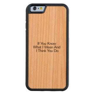 Si usted sabe lo que significo y pienso que usted funda de iPhone 6 bumper cerezo