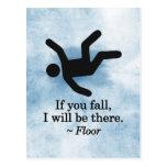 Si usted se cae, estaré allí - piso tarjeta postal