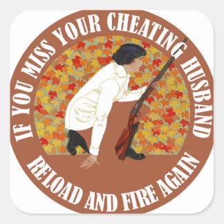 Si usted Srta Your Cheating Husband recarga y fu Calcomanía Cuadradas Personalizadas