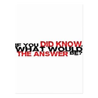 Si usted supiera cuál la respuesta sería postales