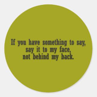 Si usted tiene algo que decir dígalo a mi cara no etiquetas