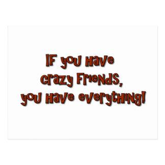¡Si usted tiene amigos locos, usted tiene todo! Tarjeta Postal