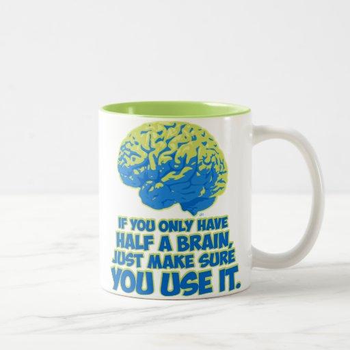 Si usted tiene solamente mitad de un cerebro… tazas