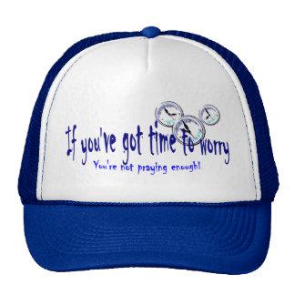 Si usted tiene tiempo para preocuparse… gorras