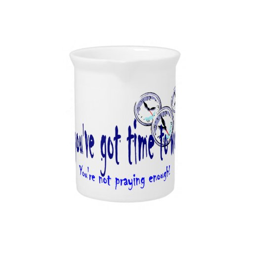Si usted tiene tiempo para preocuparse… jarra