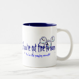Si usted tiene tiempo para preocuparse… taza