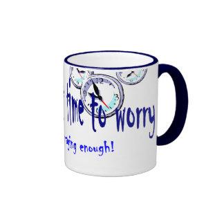 Si usted tiene tiempo para preocuparse… taza de dos colores