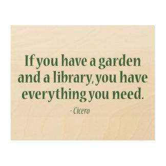 Si usted tiene un jardín y una biblioteca impresión en madera