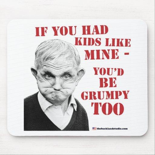 ¡Si usted tuviera niños como la mina usted sería g Alfombrilla De Ratones