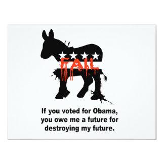 """Si usted votó por Obama usted destruyó mi futuro Invitación 4.25"""" X 5.5"""""""