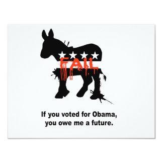 """Si usted votó por Obama usted me debe un futuro Invitación 4.25"""" X 5.5"""""""